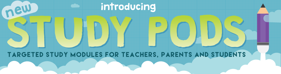 Introducing Study Pods! Targeted study modules for teachers, parents and students